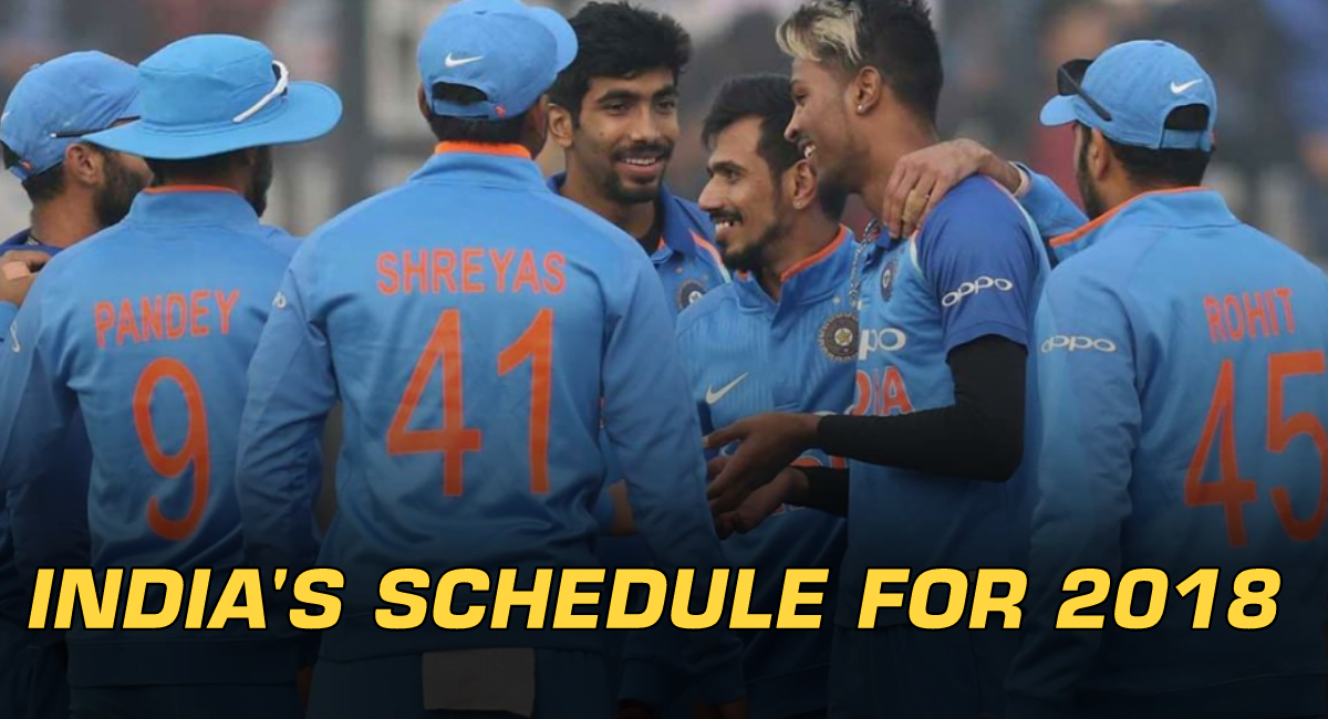 Team India's Complete Upcoming Schedule For 2018